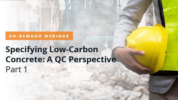 Specifying Low-Carbon Concrete: A QC Perspective Panel 1