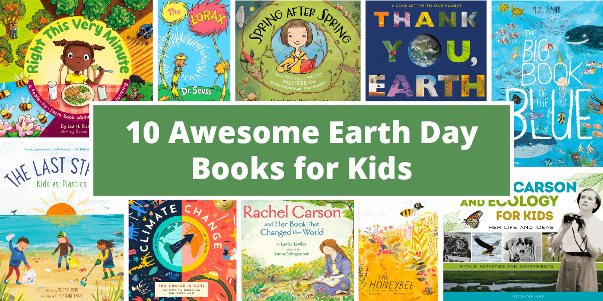 10 Awesome Earth Day Books to Share with Your Kids